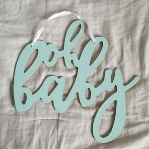 "Other - Light teal ""oh baby"" sign"